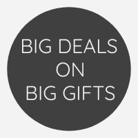 Big Deals on Big Gifts